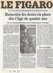 Remettre les dents en place dès l'âge de quatre ans Le Figaro, 1998.